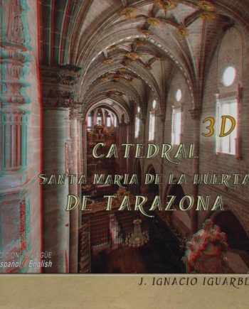 Catedral 3D. Santa María de la Huerta de Tarazona