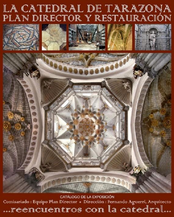 """Catalogo exposición """"La Catedral de Tarazona. Plan Director y Restauración"""""""