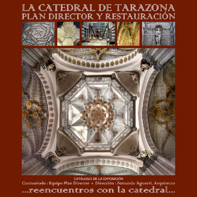 "Catalogo exposición ""La Catedral de Tarazona. Plan Director y Restauración"""